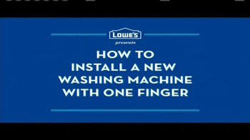 Lowe's TV Spot, 'How to Install a New Washing Machine with One Finger' - Thumbnail 1