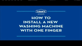 Lowe's TV Spot, 'How to Install a New Washing Machine with One Finger' - Thumbnail 2