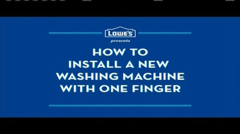 Lowe's TV Spot, 'How to Install a New Washing Machine with One Finger' - Thumbnail 3