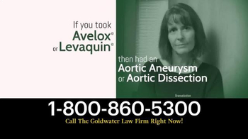 Goldwater Law Firm TV Spot, 'Avelox & Levaquin'