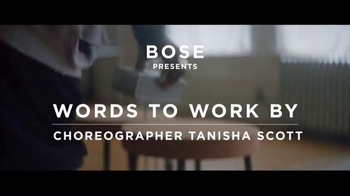Bose TV Spot, 'Words to Work By: Choreographer Tanisha Scott'