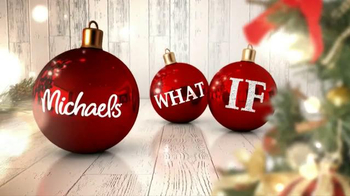 Michaels TV Spot, 'What If...'