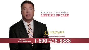 Goldwater Law Firm TV Spot, 'Cerebral Palsy, Brain Damage or Birth Injury'