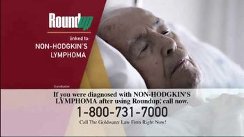 Goldwater Law Firm TV Spot, 'Roundup Linked to Non-Hodgkin's Lymphoma'